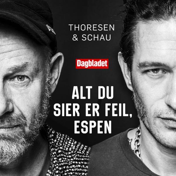 Alt du sier er feil, Espen - med Kristopher Schau & Espen Thoresen