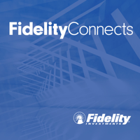 FidelityConnects podcast