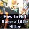 How to Not Raise a Little Hitler artwork