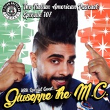 "IAP 107: ""Could the Italian American Promised Land be in Toronto? "" A Conversation with Italo-Canadian Comedy Superstar Giuseppe the MC"