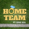 Home Team with Sophie Julia