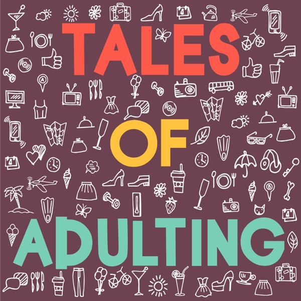 Tales Of Adulting