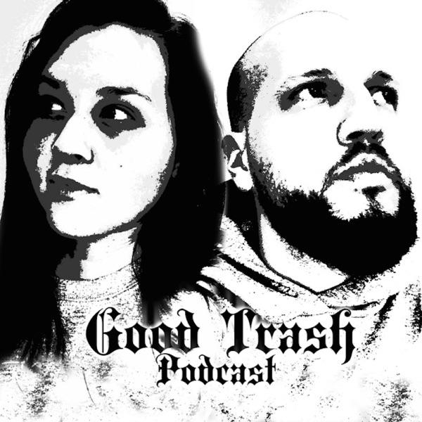 Good Trash Podcast