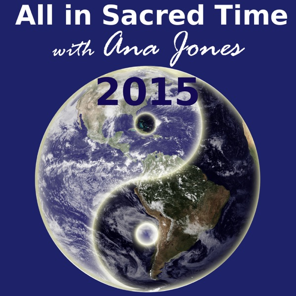 All in Sacred Time Podcast - 2015