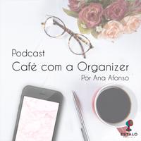 Café com a Organizer podcast