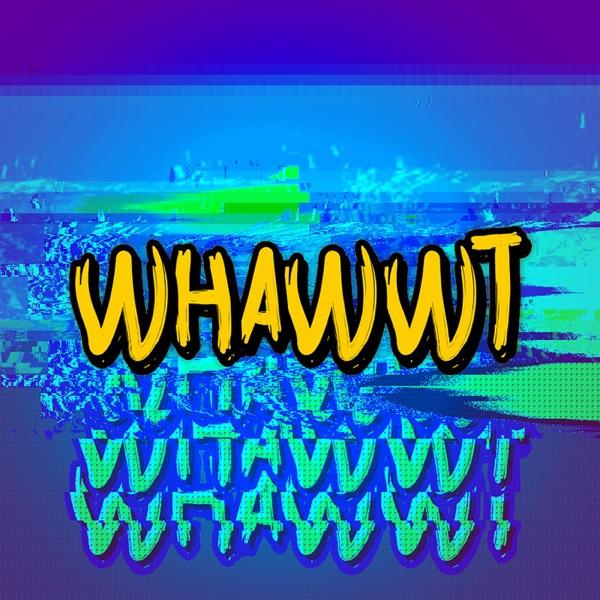 WHAWWT Podcast