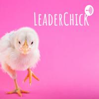 LeaderChick podcast