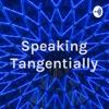 Speaking Tangentially artwork