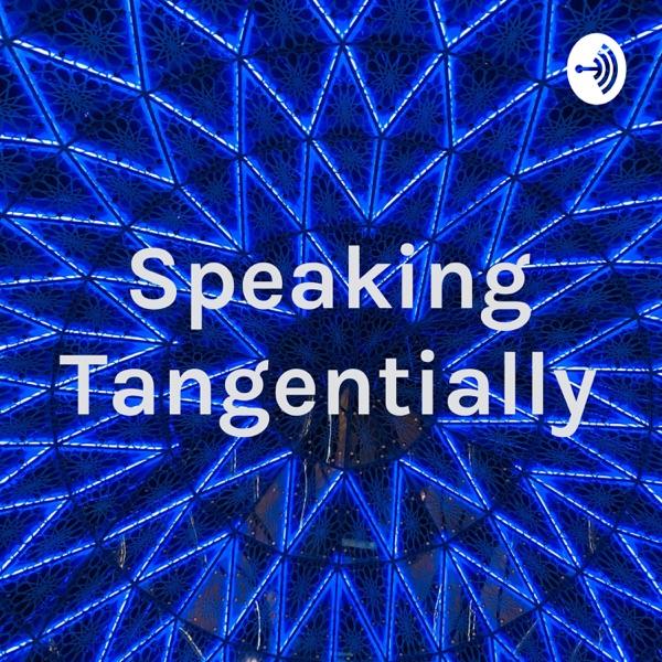 Speaking Tangentially