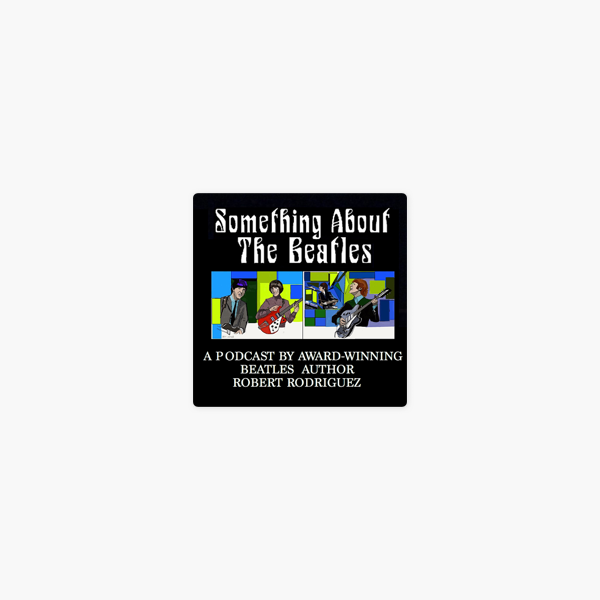 Something About the Beatles on Apple Podcasts