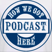 How We Got here PodCast podcast