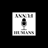 Funny Humans Podcast podcast