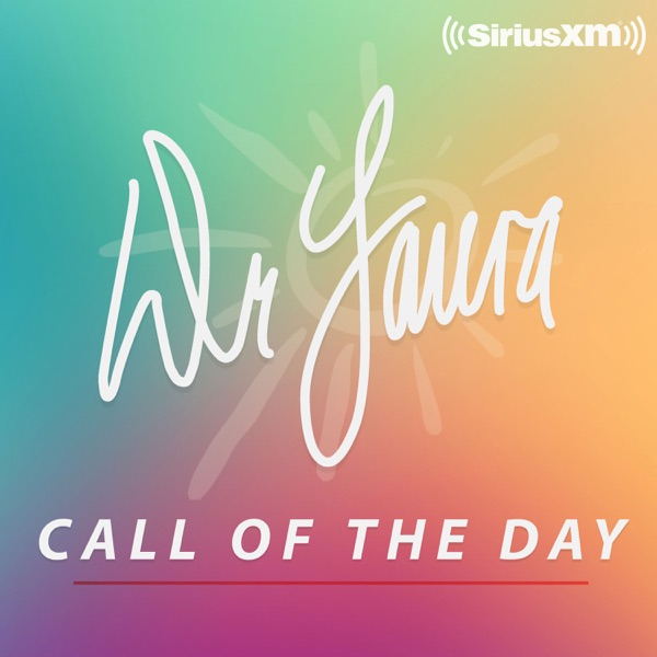 Dr. Laura Call of the Day