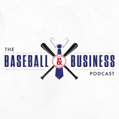 The Baseball and Business Podcast