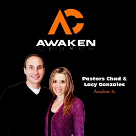 Awaken Church with Pastors Chad & Lacy Gonzales on Apple