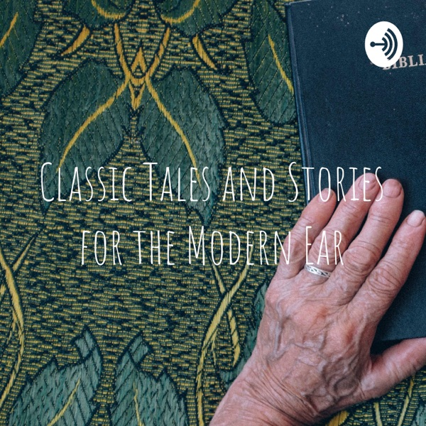 Classic Tales for the Modern Ear