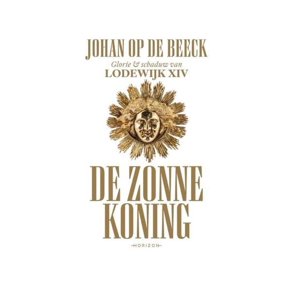 De Zonnekoning met Johan Op de Beeck