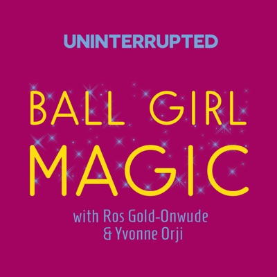 Ball Girl Magic:UNINTERRUPTED