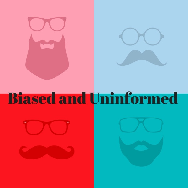 Biased & Uninformed