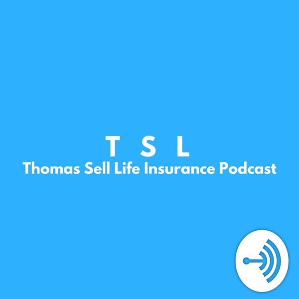Thomas Sell Life Insurance Podcast
