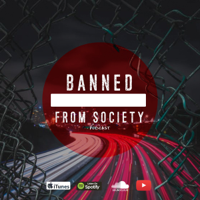 Banned From Society Podcast podcast