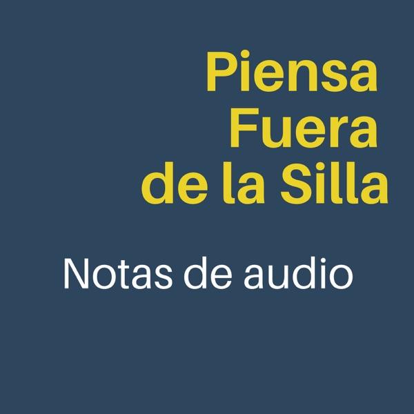Piensa Fuera de la Silla Notas de Audio