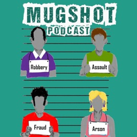 Mugshot on Apple Podcasts