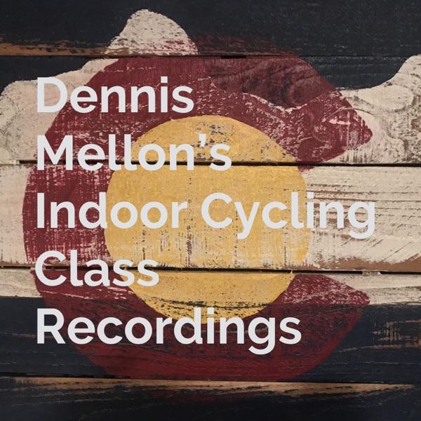 Dennis Mellon's Indoor Cycling Class Recordings