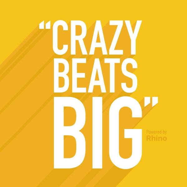 """""""Crazy Beats Big"""""""