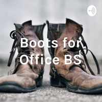 Boots for Office BS podcast