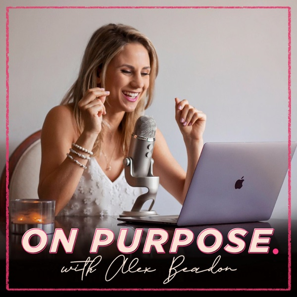 On Purpose With Alex Beadon