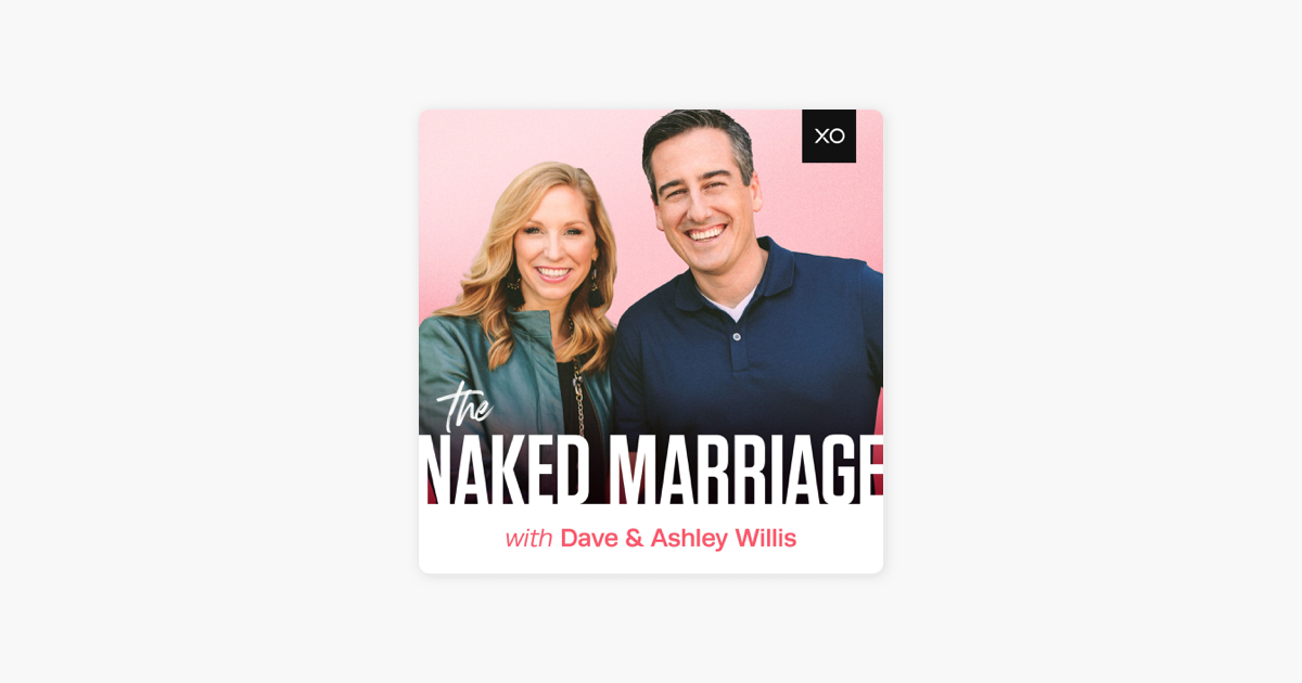 Dave & Ashley Willis | XO Marriage