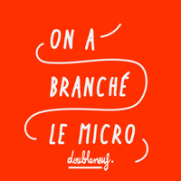 On A Branché Le Micro podcast