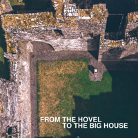From the Hovel to the Big House podcast