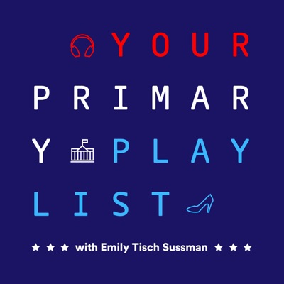 Your Primary Playlist:Emily Tisch Sussman