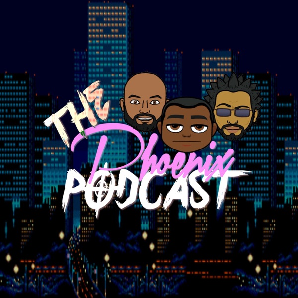 The Phoenix Podcast