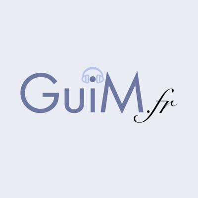 GuiM.fr : Le podcast Geek