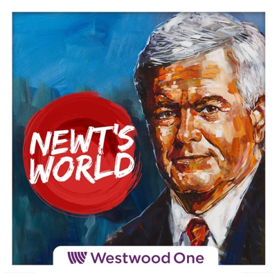 Newt's World:Newt Gingrich / Westwood One Podcast Network