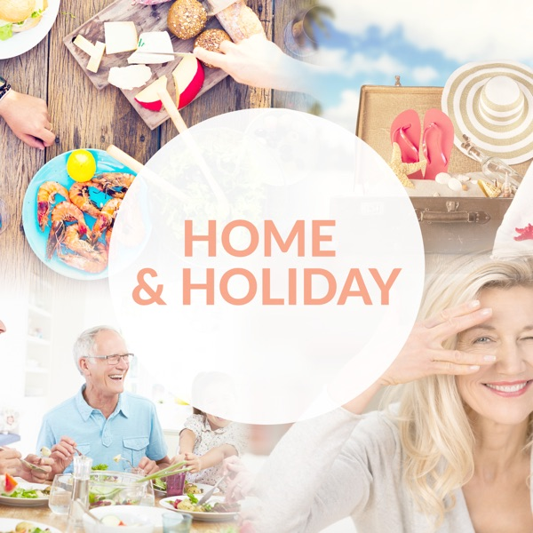 Home and Holiday Podcast