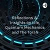Reflections & Insights on Life, Quantum Mechanics and The Torah artwork