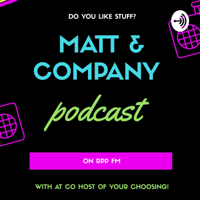 Matt & Company podcast