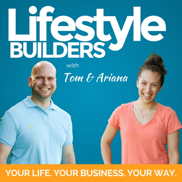 Tom and Ariana: Lifestyle Builders Videocast