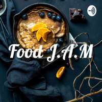 Food J.A.M podcast