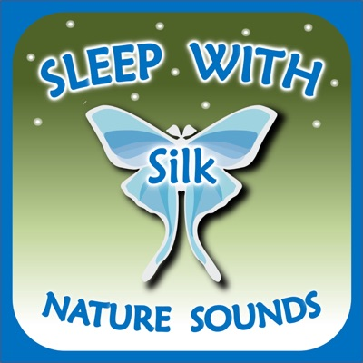 Sleep with Silk: Nature Sounds:ASMR & Insomnia Network