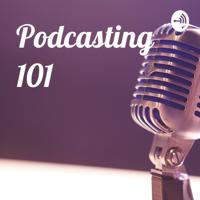 Podcasting 101 podcast