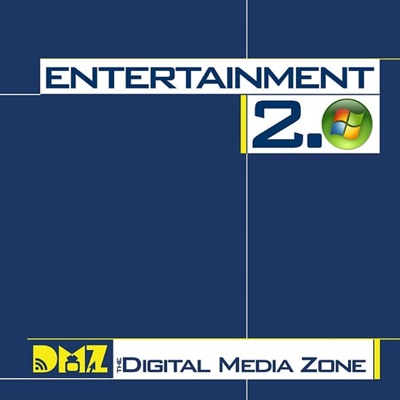 Entertainment 2 0 from The Digital Media Zone   Podbay