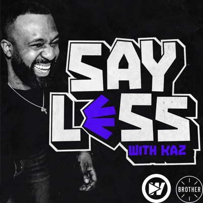Say Less with Kaz And Lowkey:Kazeem Famuyide
