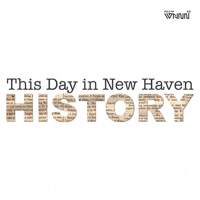 This Day in New Haven History podcast