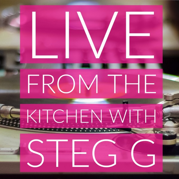 Live from the Kitchen with Steg G
