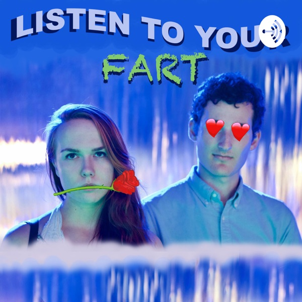 Listen to Your Fart